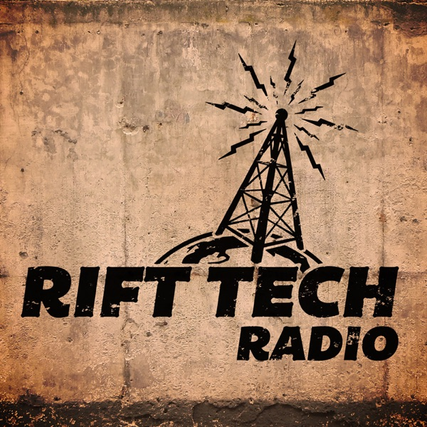 Rift Tech Radio, a Konflikt 47 Podcast