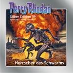 Herrscher des Schwarms - Perry Rhodan - Silber Edition 59 (Ungekürzt)