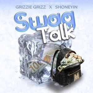 Grizzie Grizz & Shoneyin - Swag Talk