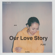 Our Love Story - FUKI