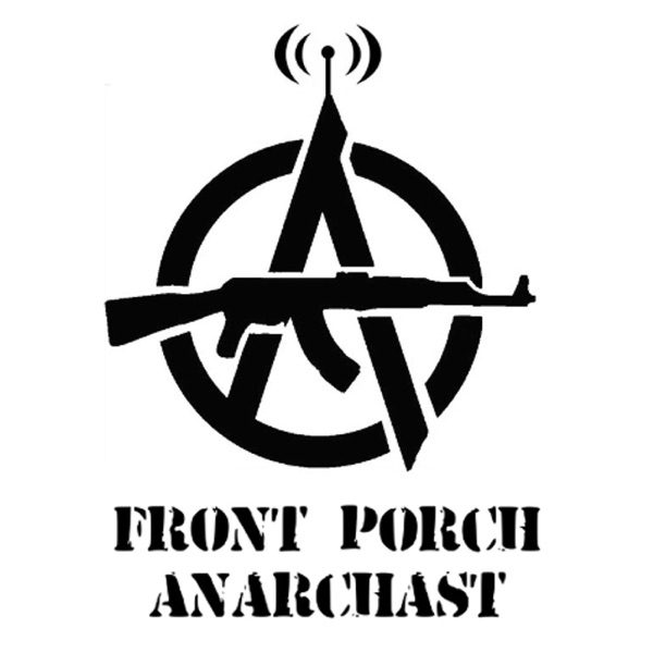 Front Porch Anarchast
