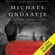 Michael Ondaatje - In the Skin of a Lion (Unabridged)