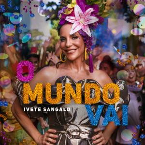 Ivete Sangalo - O Mundo Vai