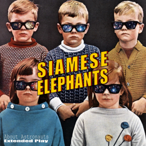 Siamese Elephants - About Astronauts