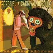 Pere Ubu - Carnival