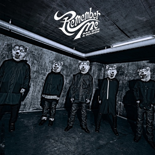 MAN WITH A MISSION – Remember Me – Single