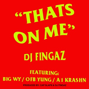 Thats On Me (feat. Big Wy, OFB Yung & A1 Krashn) - Single Mp3 Download