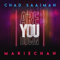 Chad Saaiman - Are You Down (feat. Mariechan)