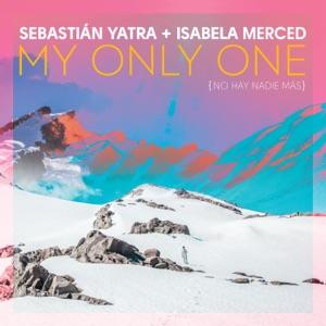 Sebastián Yatra & Isabela Merced - My Only One (No Hay Nadie Más)