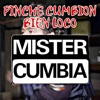Pinche Cumbion Bien Loco by Mister Cumbia iTunes Track 1