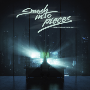 Smash Into Pieces - Everything They S4Y