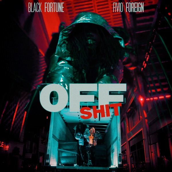 Off Shit (feat. Fivio Foreign) - Single