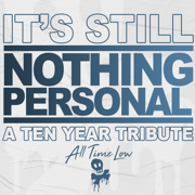 It's Still Nothing Personal: A Ten Year Tribute - All Time Low - All Time Low