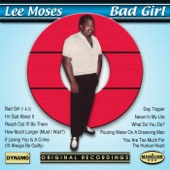 Lee Moses - Bad Girl Pt. 1