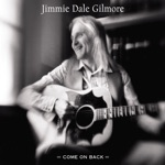 Jimmie Dale Gilmore - Pick Me Up On Your Way Down