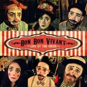 Bon Bon Vivant - The Bones (Live)