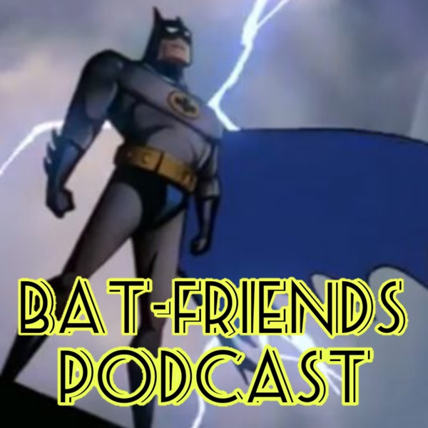Bat-Friends Podcast Ep  15: Batman and Cat Woman Kissing in a Tree