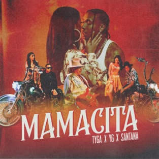 Tyga, YG & Santana - Mamacita m4a Download