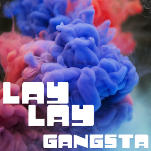 Black T-Rap - Lay Lay Gangsta