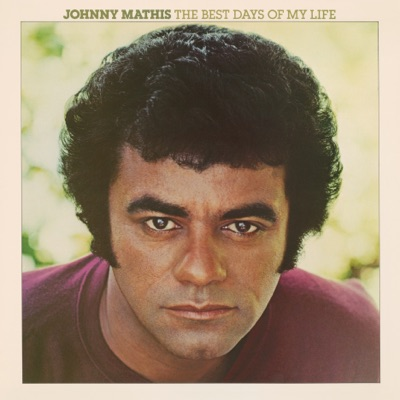 The Best Days of My Life - Johnny Mathis