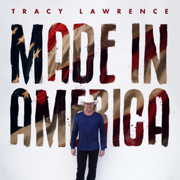 Made in America - Tracy Lawrence - Tracy Lawrence