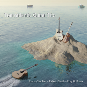 Joscho Stephan, Richard Smith & Rory Hoffmann - Transatlantic Guitar Trio