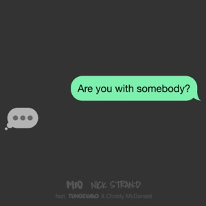 Mio & Nick Strand - With Somebody feat. Tungevaag & Christy McDonald