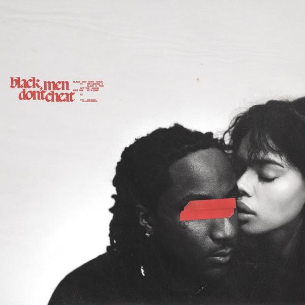 Black Men Don't Cheat (feat. Ari Lennox, 6LACK & Tink) - Single