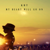 My Heart Will Go On - EP - K H T