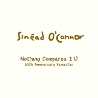 Nothing Compares 2 U (Single Version) [2020 Remaster]-Sinéad O'Connor
