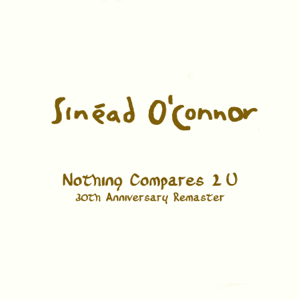 Sinéad O'Connor - Nothing Compares 2 U (Single Version) [2020 Remaster]