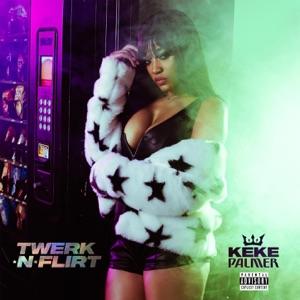 Twerk N Flirt - Single - Keke Palmer