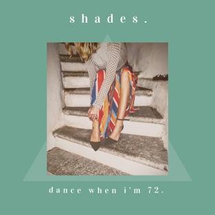 #Shades – Dance When I'm 72. – Single [iTunes Plus AAC M4A]