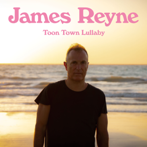 James Reyne - Toon Town Lullaby
