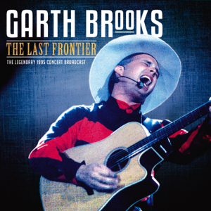 Garth Brooks - The Last Frontier (Live 1995)