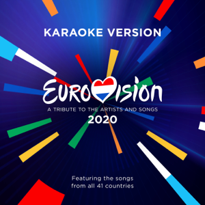 Various Artists - Eurovision 2020: A Tribute To The Artists And Songs (Featuring The Songs From All 41 Countries) [Karaoke Version]
