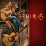 The Flyin' A's - Faith and Gasoline