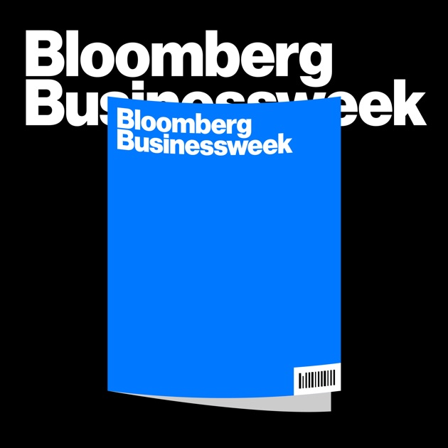 4a3b7400bd Bloomberg Businessweek by Bloomberg on Apple Podcasts