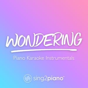 Sing2Piano - Wondering (Originally Performed by Olivia Rodrigo & Julia Lester)