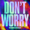 BoomDaBash - Don't Worry artwork