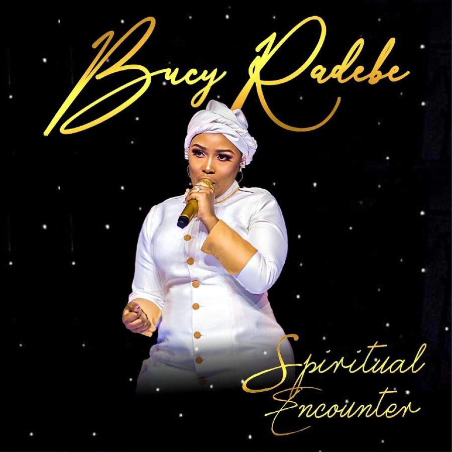 Bucy Radebe - Spiritual Encounter