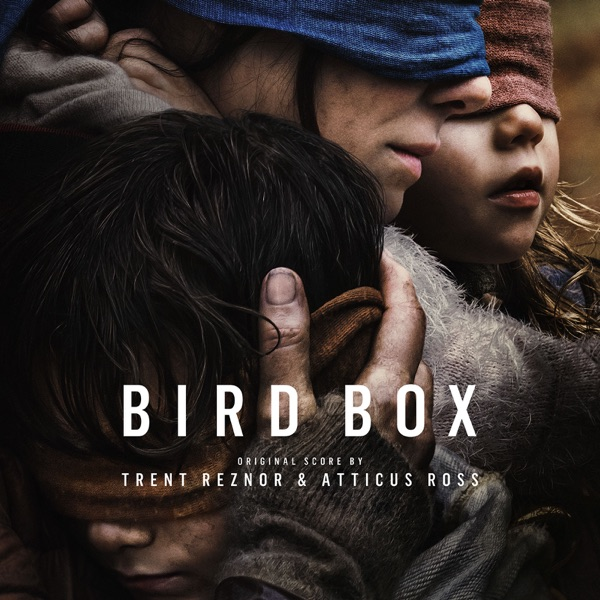 Trent Reznor & Atticus Ross - Bird Box (Abridged) [Original Score] album wiki, reviews