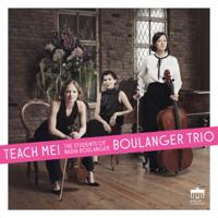 Boulanger Trio - Teach Me! (The Students of Nadia Boulanger) artwork