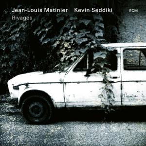 Jean-Louis Matinier & Kevin Seddiki - Rivages