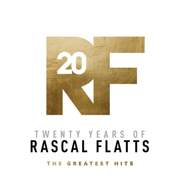 Twenty Years Of Rascal Flatts - The Greatest Hits
