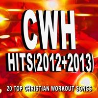 Christian Workout Hits - Christian Workout Hits - Hits (2012 + 2013) - 20 Top Christian Workout Songs