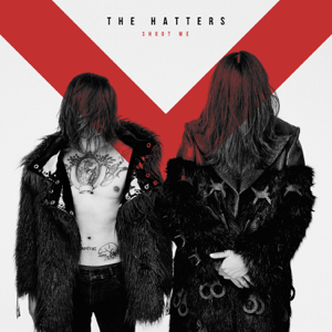 The Hatters - Shoot Me - EP