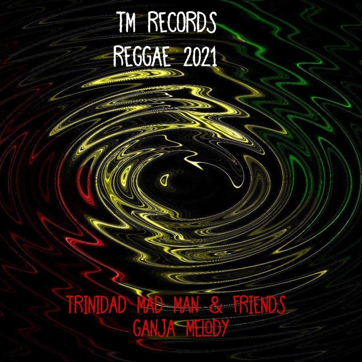Trinidad Christmas Regga Music 2021 Ganja Melody Single By Trinidad Mad Man On Apple Music