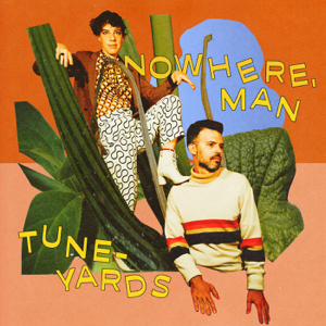 Tune-Yards - nowhere, man