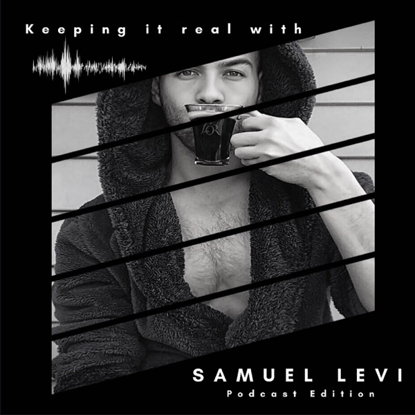 Keeping it real with, SAMUEL LEVI